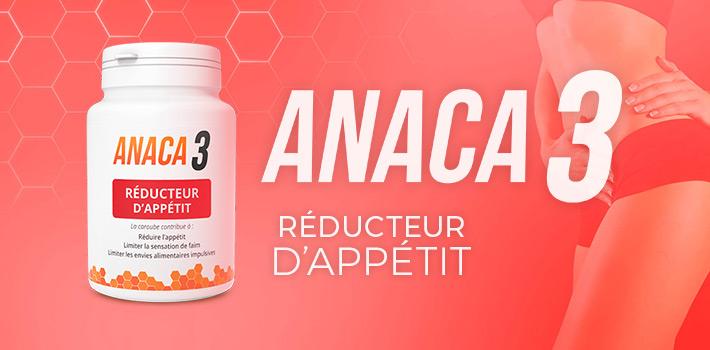Anaca 3 réducteur d'appétit : Complément alimentaire Avis?