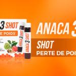 Shot perte de poids Anaca3 : comment ça marche
