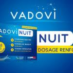 Vadovi Nuit dosage renforcé* améliore la qualité de votre sommeil